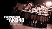 DOCUMENTARY OF AKB48 SHOW MUST GO ON 少女たちは傷つきながら、夢を見る のサムネイル画像