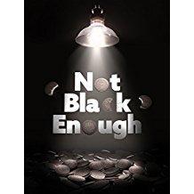 Not Black Enough のサムネイル画像