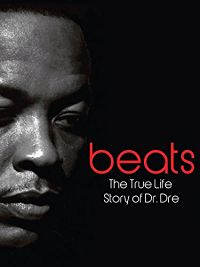 BEATS - THE TRUE LIFE STORY OF DR. DRE のサムネイル画像