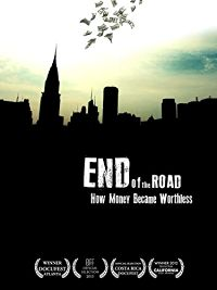 END OF THE ROAD: HOW MONEY BECAME WORTHLESS のサムネイル画像
