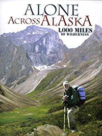 Alone Across Alaska: 1.000 Miles of Wilderness のサムネイル画像