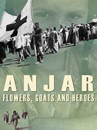 ANJAR: FLOWERS, GOATS AND HEROES のサムネイル画像