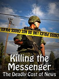 KILLING THE MESSENGER: THE DEADLY COST OF NEWS のサムネイル画像