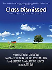 CLASS DISMISSED: A FILM ABOUT LEARNING OUTSIDE OF THE CLASSROOM のサムネイル画像