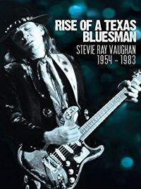 STEVIE RAY VAUGHAN - RISE OF A TEXAS BLUESMAN: 1954-1983 のサムネイル画像