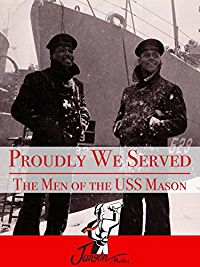 PROUDLY WE SERVED: THE MEN OF THE USS MASON のサムネイル画像