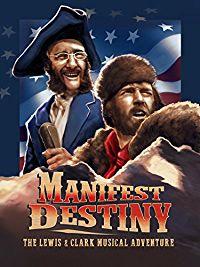 MANIFEST DESTINY: THE LEWIS & CLARK MUSICAL ADVENTURE のサムネイル画像