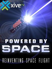 POWERED BY SPACE: REINVENTING SPACE FLIGHT のサムネイル画像