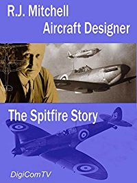 R.J. MITCHELL - AIRCRAFT DESIGNER, THE SPITFIRE STORY のサムネイル画像