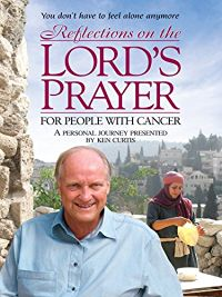 REFLECTIONS ON THE LORD'S PRAYER FOR PEOPLE WITH CANCER のサムネイル画像