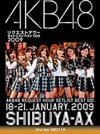 AKB48 リクエストアワー セットリストベスト100 2009 2ND DAY 090119 のサムネイル画像
