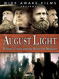 AUGUST LIGHT - WILSON'S CREEK AND THE BATTLE FOR MISSOURI のサムネイル画像