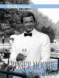 HOLLYWOOD COLLECTION: ROGER MOORE - A MATTER OF CLASS のサムネイル画像