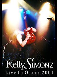 Kelly SIMONZ Live In Osaka 2001 のサムネイル画像