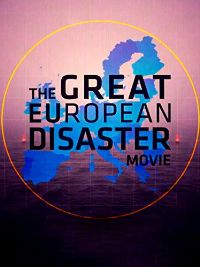 The Great European Disaster Movie のサムネイル画像