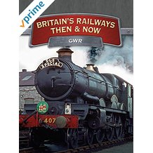 BRITAIN'S RAILWAYS THEN AND NOW: GWR のサムネイル画像