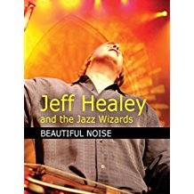 JEFF HEALEY AND THE JAZZ WIZARDS - BEAUTIFUL NOISE のサムネイル画像
