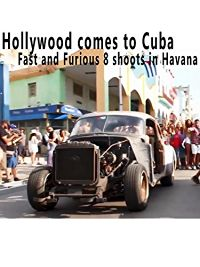 HOLLYWOOD COMES TO CUBA - FAST AND FURIOUS SHOOTS IN HAVANA のサムネイル画像