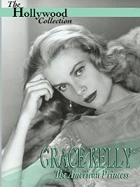 HOLLYWOOD COLLECTION: GRACE KELLY: THE AMERICAN PRINCESS のサムネイル画像
