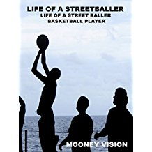 Life Of A Streetballer: Life of A Street Baller Basketball Player のサムネイル画像
