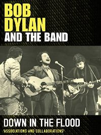 BOB DYLAN AND THE BAND - DOWN IN THE FLOOD のサムネイル画像