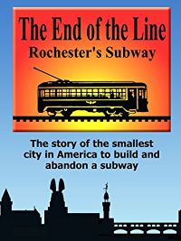 The End of the Line - Rochester's Subway のサムネイル画像