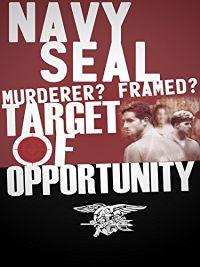 NAVY SEAL: MURDERER? FRAMED? TARGET OF OPPORTUNITY? のサムネイル画像