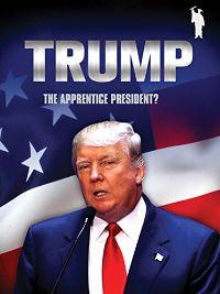 DONALD TRUMP: THE APPRENTICE PRESIDENT? のサムネイル画像