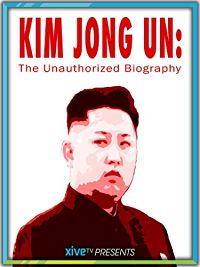 Kim Jong Un: The Unauthorized Biography のサムネイル画像