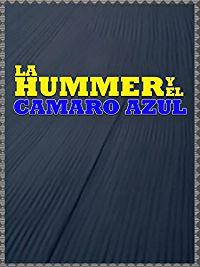 LA HUMMER Y EL CAMARO AZUL のサムネイル画像