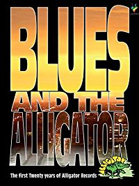 BLUES AND THE ALLIGATOR: THE FIRST TWENTY YEARS OF ALLIGATOR RECORDS のサムネイル画像