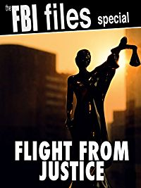 The FBI Files Special - Flight from Justice のサムネイル画像