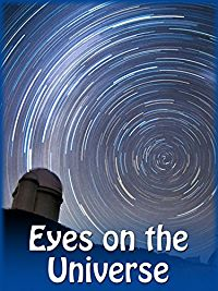 EYES ON THE UNIVERSE - A JOURNEY TO THE LARGEST TELESCOPES ON EARTH のサムネイル画像