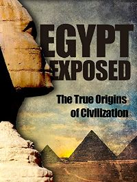 EGYPT EXPOSED: THE TRUE ORIGINS OF CIVILIZATION のサムネイル画像