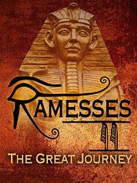 RAMESSES II: THE GREAT JOURNEY のサムネイル画像