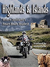 HIGHLANDS & ISLANDS - WHERE SCOTLAND'S HEART BEATS LOUDEST / SCOTLAND BY MOTORCYCLE のサムネイル画像