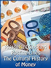 MUSSELS, COINS AND POSTING LINES - THE CULTURAL HISTORY OF MONEY のサムネイル画像