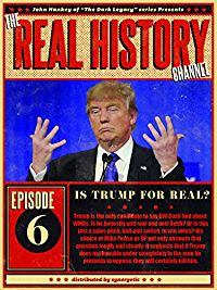 THE REAL HISTORY CHANNEL: IS TRUMP FOR REAL? のサムネイル画像