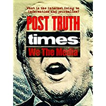 POST TRUTH TIMES: WE THE MEDIA のサムネイル画像
