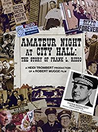 AMATEUR NIGHT AT CITY HALL: THE STORY OF FRANK L. RIZZO のサムネイル画像