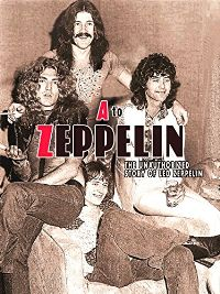A TO ZEPPELIN: THE STORY OF LED ZEPPELIN のサムネイル画像