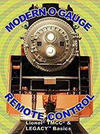 MODERN O GAUGE REMOTE CONTROL: LIONEL TMCC & LEGACY BASICS のサムネイル画像
