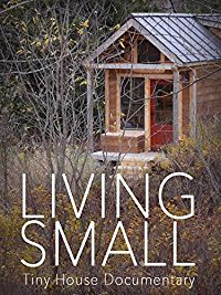 Living Small - Tiny House Documentary のサムネイル画像