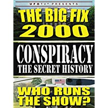 Conspiracy The Secret History: The Big Fix 2000 - Who Runs the Show のサムネイル画像