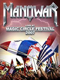 MANOWAR - LIVE AT MAGIC CIRCLE FESTIVAL 2007 のサムネイル画像