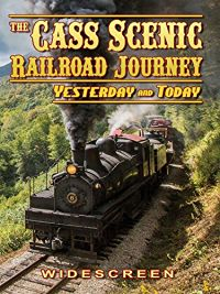 CASS SCENIC RAILROAD JOURNEY - YESTERDAY AND TODAY! のサムネイル画像