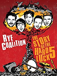 RYE COALITION - THE STORY OF THE HARD LUCK 5 のサムネイル画像