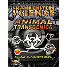 FRANKENSTEIN SCIENCE - ANIMAL TRANSGENICS: ANIMAL AND INSECT GMOS のサムネイル画像