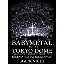 BABYMETAL: LIVE AT TOKYO DOME 〜 BABYMETAL WORLD TOUR 2016 LEGEND - METAL RESISTANCE - BLACK NIGHT のサムネイル画像