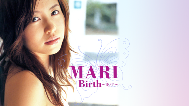 MARI 『BIRTH 〜誕生〜』 のサムネイル画像